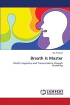 Breath Is Master