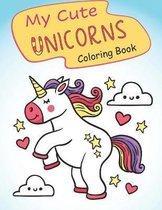 My Cute Unicorns Coloring Book