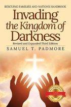 Invading the Kingdom of Darkness