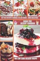 Sugar Free Dessert Cookbook 100 Low Carb Dessert Recipe