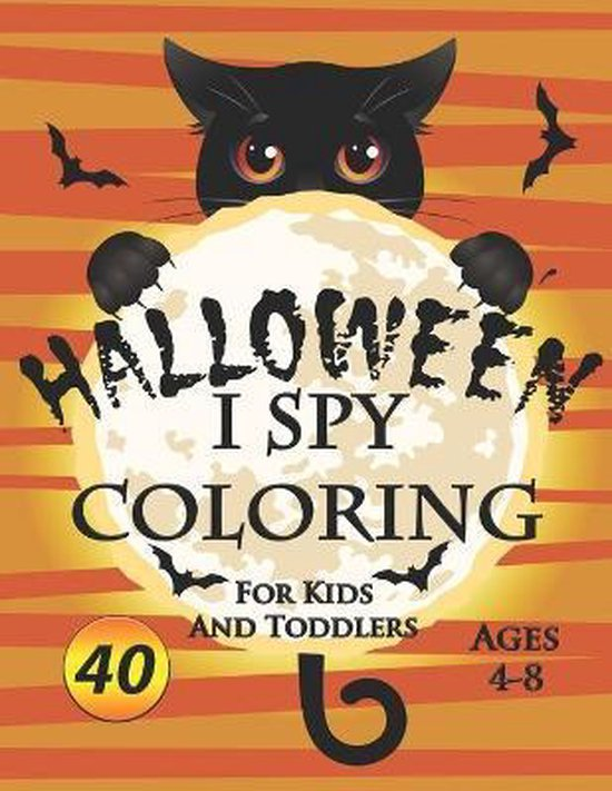 I spy Halloween Coloring Book For Kids and Toddlers Ages 4-8: 40 Unique Halloween Coloring Pages For Toddlers And Kids. Children Coloring And Activity Workbook For Kids