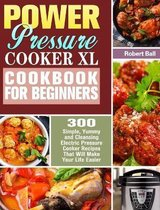 Power Pressure Cooker XL Cookbook For Beginners