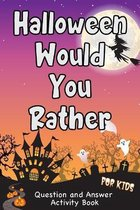Halloween Would You Rather Question and Answer Book for Kids