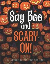 Say Boo and Scary On!