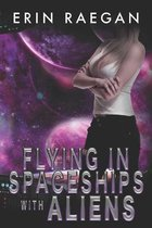 Flying in Spaceships with Aliens