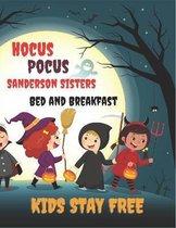Hocus Pocus Sanderson Sisters Bed and Breakfast Kids Stay Free