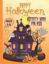 Happy Halloween Activity Book For Kids Ages 6-8
