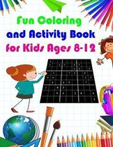 Fun Coloring and Activity Book for Kids Ages 8-12