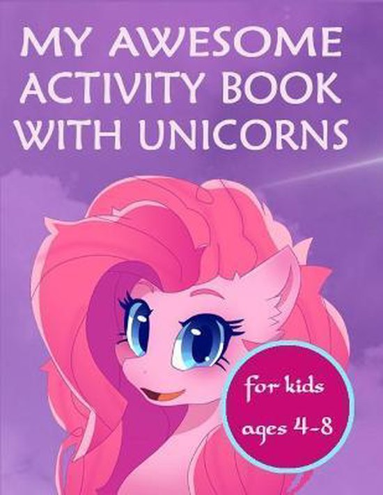 My awesome activity book with unicorns - for kids ages 4 - 8