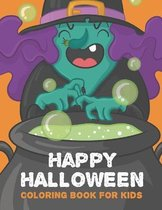 Happy Halloween Coloring Book For Kids: Children Coloring Book for Kids