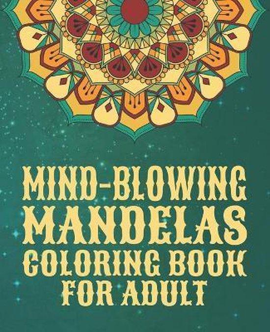 Mind-Blowing Mandelas Coloring Book for Adult