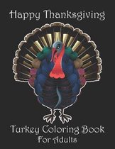 Happy Thanksgiving Turkey Coloring Book For Adults