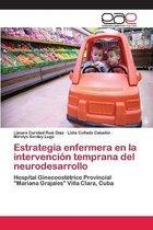 Estrategia enfermera en la intervencion temprana del neurodesarrollo