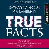Omslag True Facts - Was gegen Verschwörungserzählungen wirklich hilft (Ungekürzt)