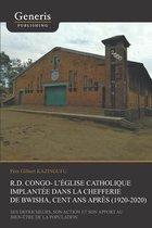 R.D. Congo - l'Eglise catholique implantee dans la Chefferie de Bwisha, cent apres (1920-2020)