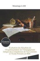 Evaluation des Resultats de l'Experimentation de l'Enseignement Integre des Competences de Vie Courante a l'Ecole Primaire en RDC