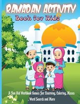 Ramadan Activity Book for Kids: A Fun Kid Workbook Games For Learning, Coloring, Mazes, Word Search and More - Perfect Gift For Kids To Celebrate Rama