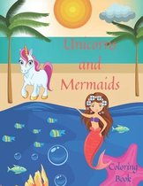 Unicorns and Mermaids Coloring Book