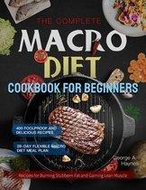 The Complete Macro Diet Cookbook for Beginners