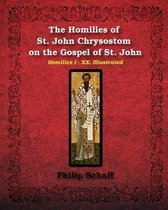 The Homilies of St. John Chrysostom on the Gospel of St. John