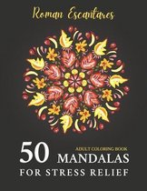 50 Mandalas for Stress Relief
