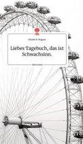 Liebes Tagebuch, das ist Schwachsinn. Life is a Story - story.one