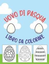 Uovo di Pasqua Libro da colorare: per bambini da 1 a 4 anni Libro da colorare Pasqua felice per ragazzi e ragazze