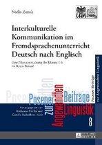 Interkulturelle Kommunikation im Fremdsprachenunterricht Deutsch nach Englisch; Eine Pilotuntersuchung der Klassen 4-6 im Raum Poznań