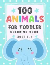 100 Animals For Toddler Coloring Book Ages 1-4