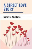 A Street Love Story: Survival And Love