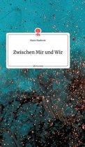 Zwischen Mir und Wir. Life is a Story - story.one
