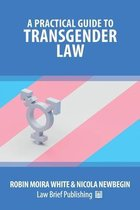 A Practical Guide to Transgender Law