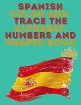 Spanish Color and Trace the Alphabet, Numbers and Shapes Book.Stunning Educational Book.Contains the Sapnish alphabet, numbers and in addition shapes, suitable for kids ages 4-8.