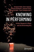 Knowing in Performing - Artistic Research in Music and the Performing Arts