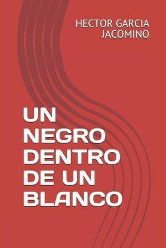Un Negro Dentro de Un Blanco