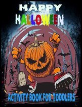 Happy Halloween Activity Book For Toddlers: 50 + Halloween Coloring Pages for Boys and Girls