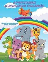 AVENTURES D'ANIMAUX COLORES - Livre De Coloriage Pour Enfants