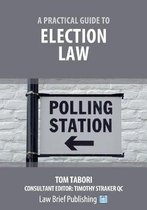 A Practical Guide to Election Law