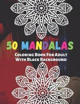 50 Mandalas Coloring Book For Adult With Black Background