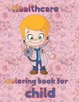 Healthcare coloring book for child