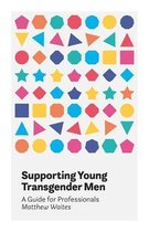 Supporting Young Transgender Men