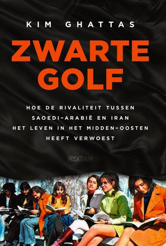 Boek cover Zwarte golf van Kim Ghattas (Onbekend)