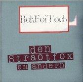 Boh Foi Toch - Den Straotfox En Anderen