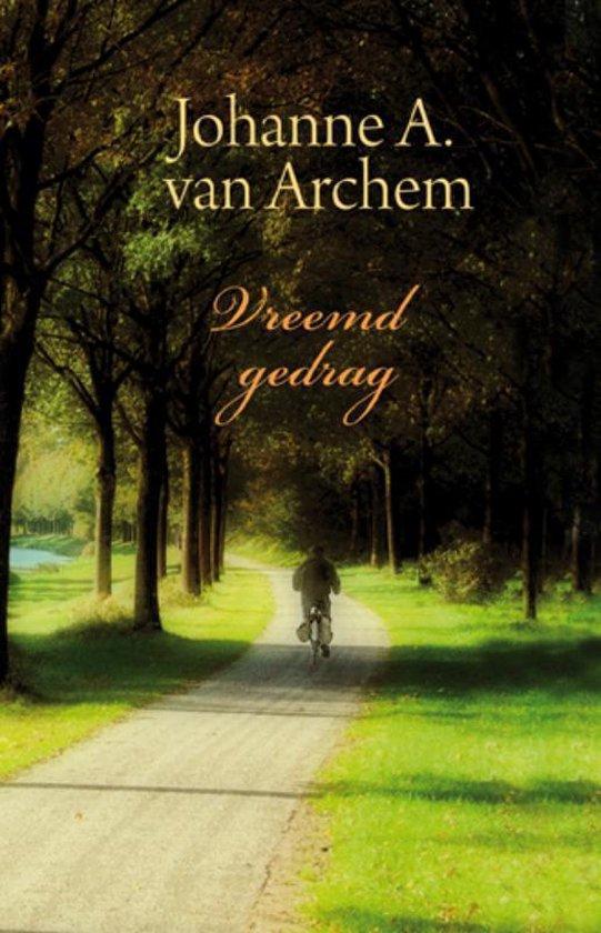 Vreemd gedrag - Johanne A van Archem |