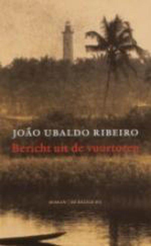 Bericht Uit De Vuurtoren - João Ubaldo Ribeiro |
