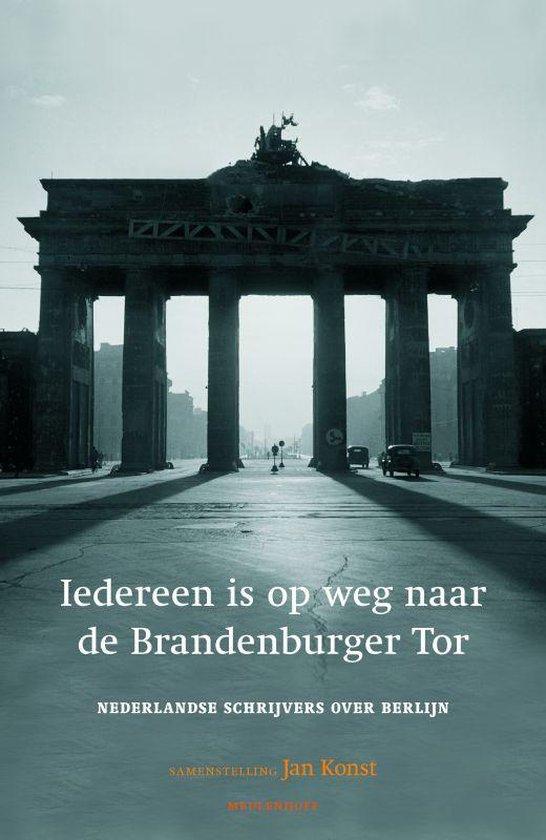 Boek cover Iedereen is op weg naar de Brandenburger Tor van Onbekend (Paperback)
