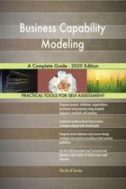 Business Capability Modeling A Complete Guide - 2020 Edition