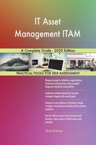 IT Asset Management ITAM A Complete Guide - 2020 Edition