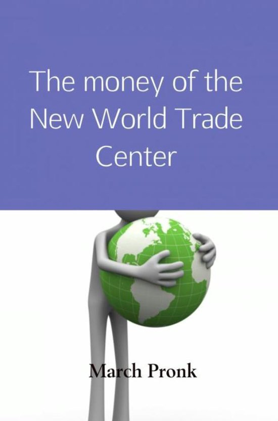 The money of the New World Trade Center - March Pronk   Fthsonline.com
