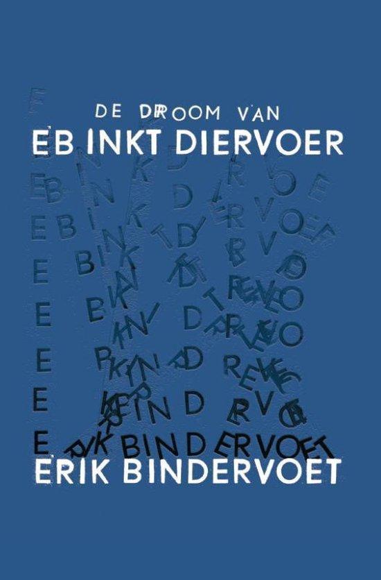 De droom van eb inkt diervoer - Erik Bindervoet |